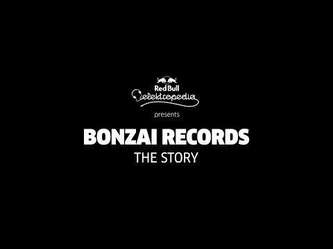 Red Bull Elektropedia presents: Bonzai Records - The Story