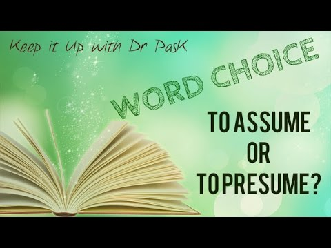 Word Choice in English To Assume or To Presume? - YouTube