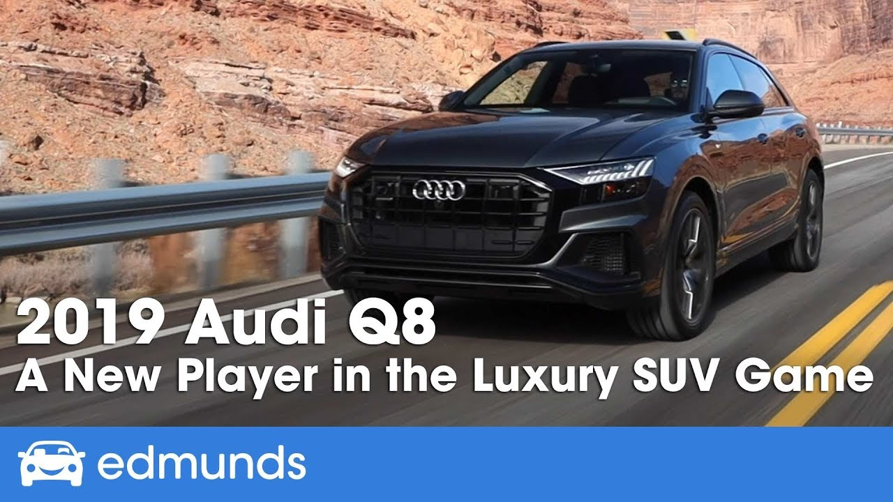 2019 Audi Q8 A Functional Family Suv In Luxury Package Edmunds