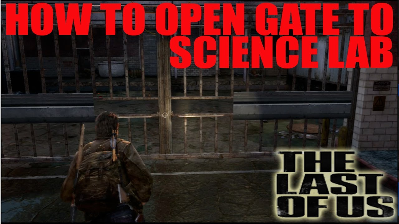 The Last Of Us: How To Open Gate Door To Science Building Tutorial   YouTube
