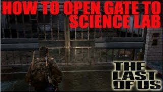 The Last Of Us: How To Open Gate Door To Science Building Tutorial
