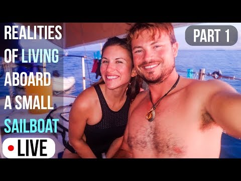 Realities of living aboard a small sailboat Part 1  | Atticus Live