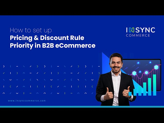 How to set up Pricing & Discount Rule Priority in B2B eCommerce | INSYNC Commerce
