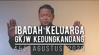 Ibadah Keluarga, 4 Agustus 2020