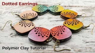 Dotted Earrings - Polymer Clay Tutorial - Full process | Ana Belchí