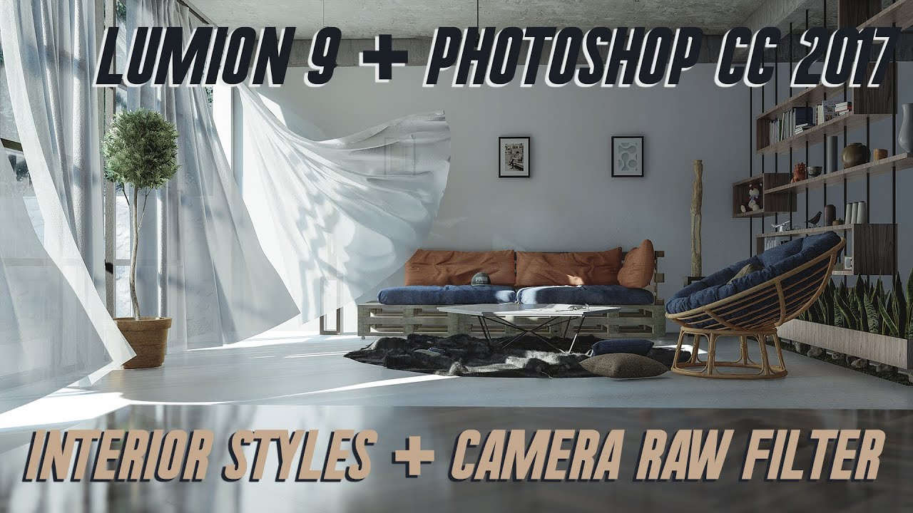 Lumion 9 Interior Styles + Camera RAW Filter in Photoshop CC 2017 (Real-Time)