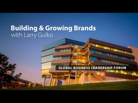 Building and Growing Brands with Larry Gulko: Global Business Leadership Forum