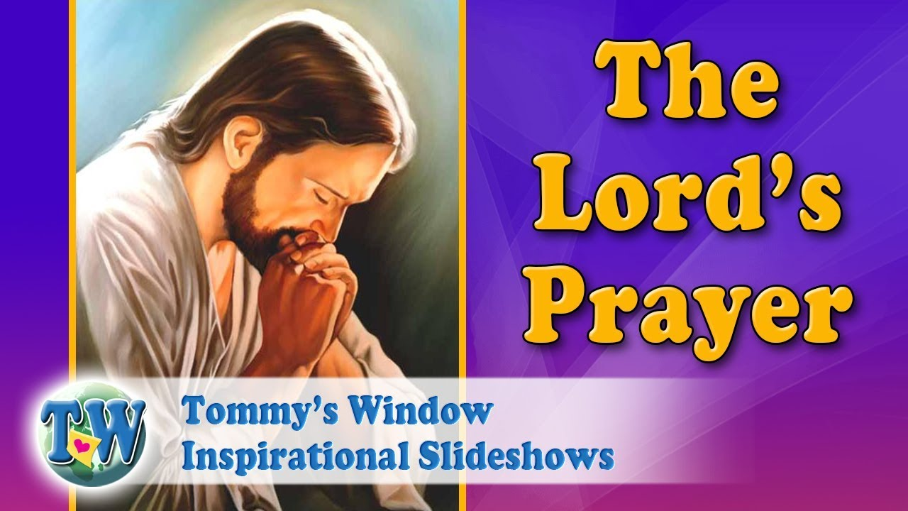 70ee75b14bc5 The Lord s Prayer - Tommy s Window Inspirational Slideshow - YouTube