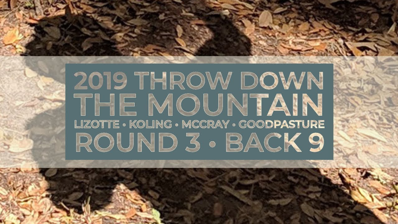 2019 Throw Down The Mountain •R3B9• Simon Lizotte • Jeremy Koling • JohnE  McCray • C Goodpasture