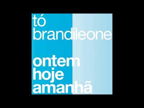 Tó Brandileone - A Terceira