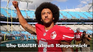 The TRUTH about the Kaepernick Situation