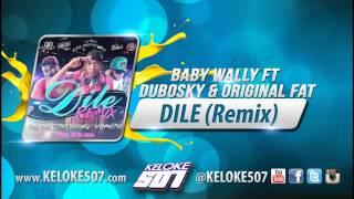 Baby Wally Ft Dubosky & Original Fat - Dile Remix  (Raw Version)