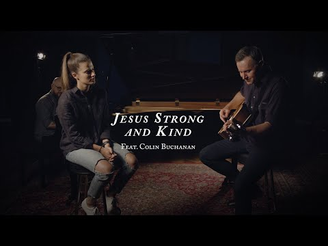 Jesus, Strong And Kind (feat. Colin Buchanan)
