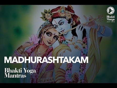 Madhurashtakam (Chill Version)   Bhakti Yoga Mantras