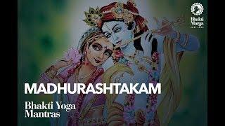 Madhurashtakam (Chill Version) | Bhakti Yoga Mantras