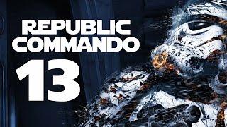 Republic Commando PC Gameplay - Part 13 (iDead - Let