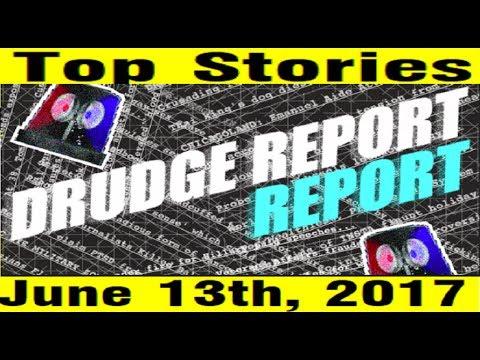 Drudge Report Top Stories in 60 Sec - 2017-06-13