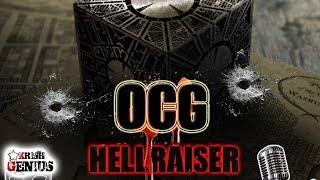 OCG - Hell Raiser [Black Wata Riddim] October 2017