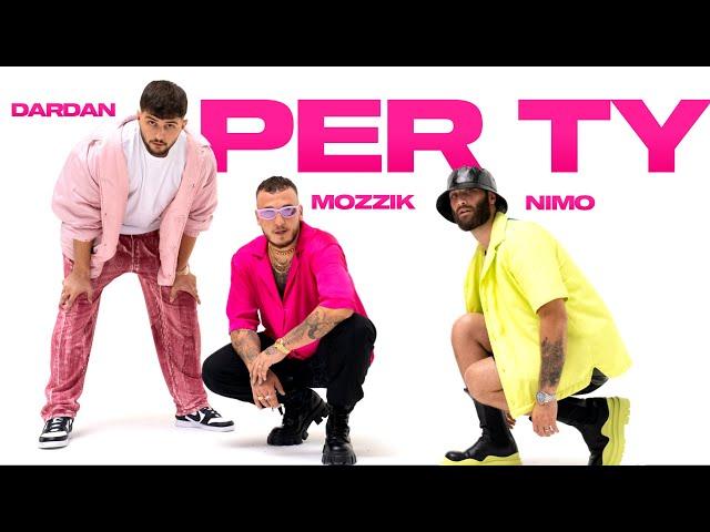 Dardan, Nimo & Mozzik - Per Ty