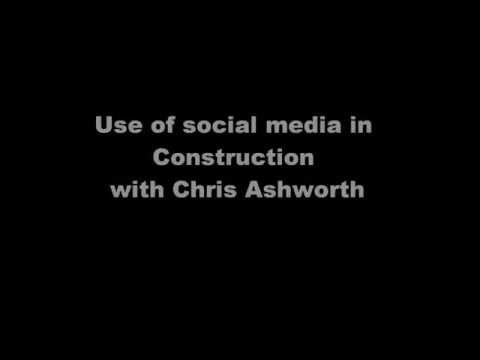 Uses of Social Media in Construction by Chris Ashworth