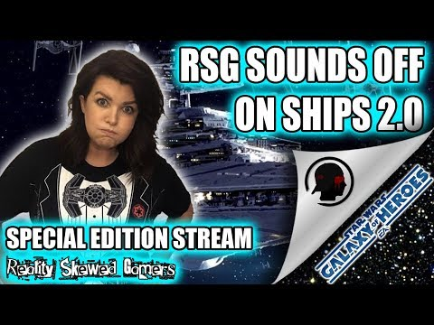 RSG Special Edition Stream: Sounding Off on Ships 2.0 | Star Wars: Galaxy of Heroes #swgoh