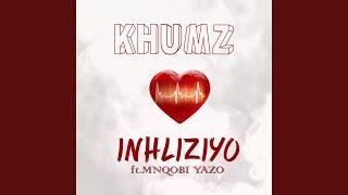 Inhliziyo feat Mnqobi Yazo