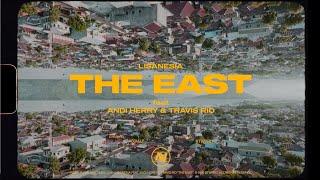 Lisanesia - The East feat AndiHerry & Travis Rio (Music Video)