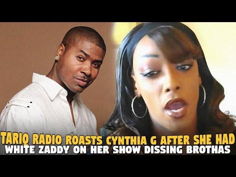 @Tariq Radio roasts @Cynthia G After She Had White Zaddy On Her Show Dissing Black MEN...SMDH