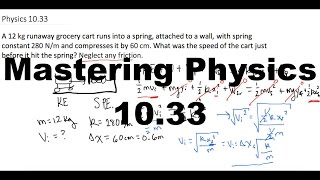 mastering physics 10 33 a 12 kg runaway grocery cart runs into a spring attached to a wall with