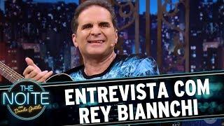 Entrevista com Rey Biannchi | The Noite (25/05/17)