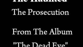 The Haunted - The Prosecution