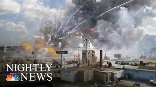 Deadly Fireworks Market Explosion Rocks Mexico | NBC Nightly N…