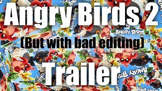 Angry Birds 2 But With Bad Editing