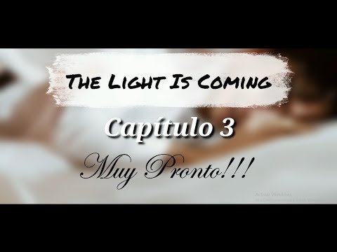The Light is coming- Chapter 3 (Official Trailer)