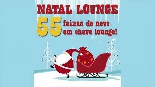 The Best classic Christmas Song-Natal Lounge - 55 faixas de neve em chave lounge !