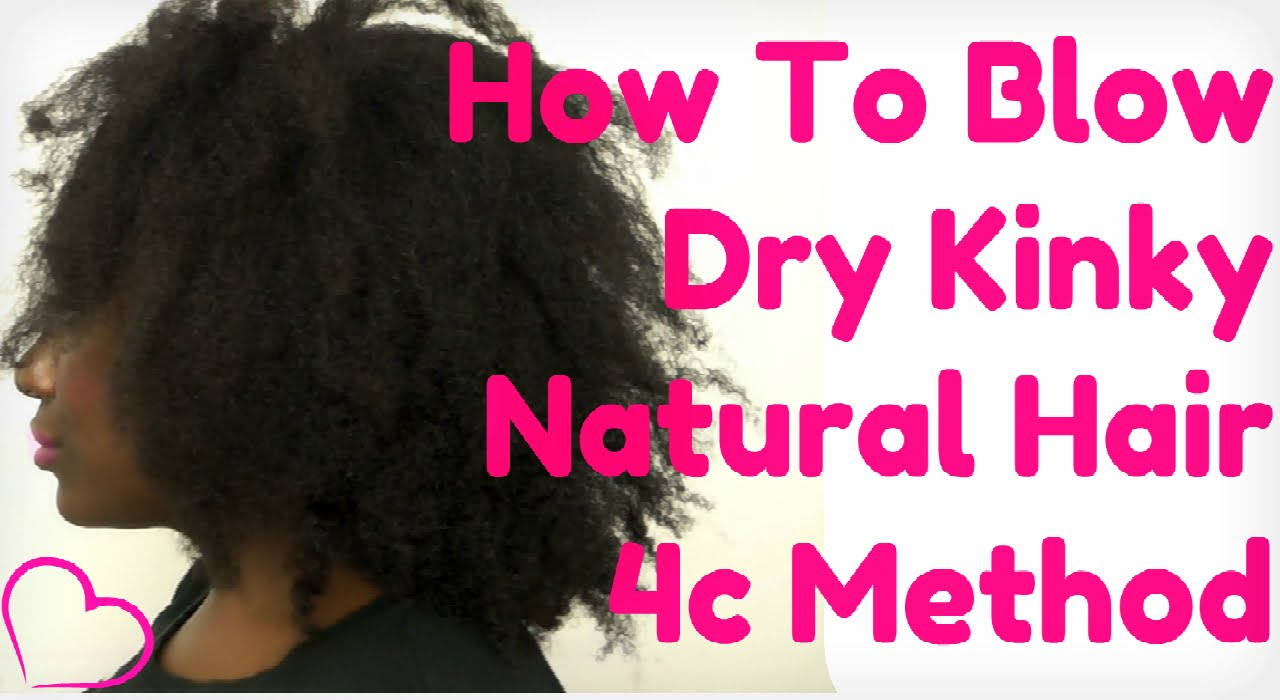 Natural Hair Tutorial How To Blow Dry Natural Hair Get