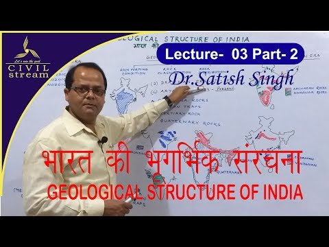 INDIAN GEOGRAPHY Lecture-3 Geological Structure for CIVIL SERVICES & Govt. Exams.by- Dr.Satish Sir