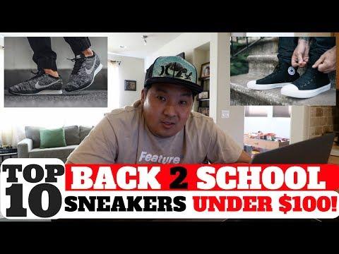 Download Youtube: TOP 10 BACK TO SCHOOL SNEAKERS UNDER $100 BUCKS!! + $100 GIVEAWAY!