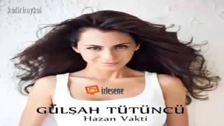 Hazan Vakti Gülşah Tütüncü (2013 yeni şarkı)