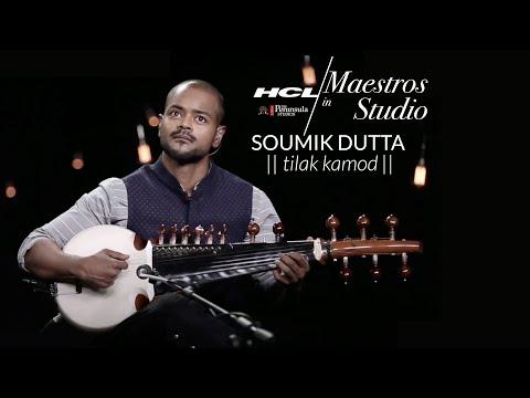 HCL Maestros in Studio - Soumik Datta - Tilak Kamod