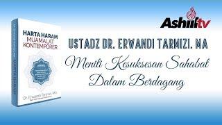 Ustadz Dr. Erwandi Tarmizi, MA - Meniti Kesuksesan Sahabat Dalam Berdagang
