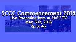 SCCC Commencement 2018, May 17th; 2p - 4p