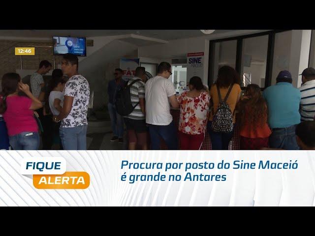 Procura por posto do Sine Maceió é grande no Antares