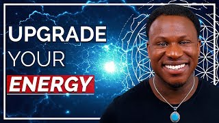 How to Change Your Energy - To Change Your World [Watch This]