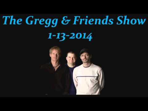 The Gregg & Friends Show 1-14-2014
