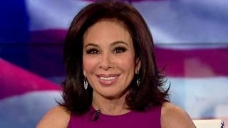 Judge Jeanine: Hillary Clinton is only out for herself