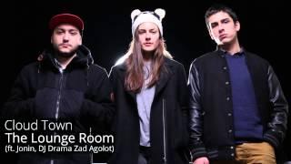 Cloud Town (Skoplje, Makedonija) - The Lounge Room ft. Jonin, DJ Drama Zad Agolot
