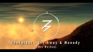 Video TheFatRat - Fly Away & Monody Ft. Laura Brehm (BMus Mashup) download MP3, 3GP, MP4, WEBM, AVI, FLV Maret 2018