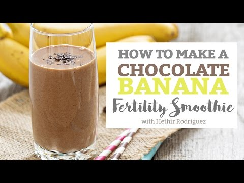 How To Make A Chocolate Banana Fertility Smoothie - YouTube