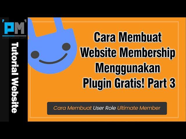 Cara Membuat Website Membership Menggunakan Plugin Gratis! Part3
